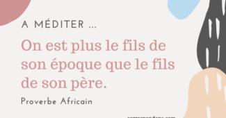 Beau proverbe africain sur la relation parents enfants et l'époque